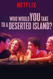 WHO WOULD YOU TAKE TO A DESERTED ISLAND (2019) ติดเกาะร้างกับใครดี