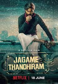 Jagame Thandhiram (2021) โลกนี้สีขาวดำ