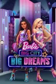 Barbie Big City Big Dreams (2021)